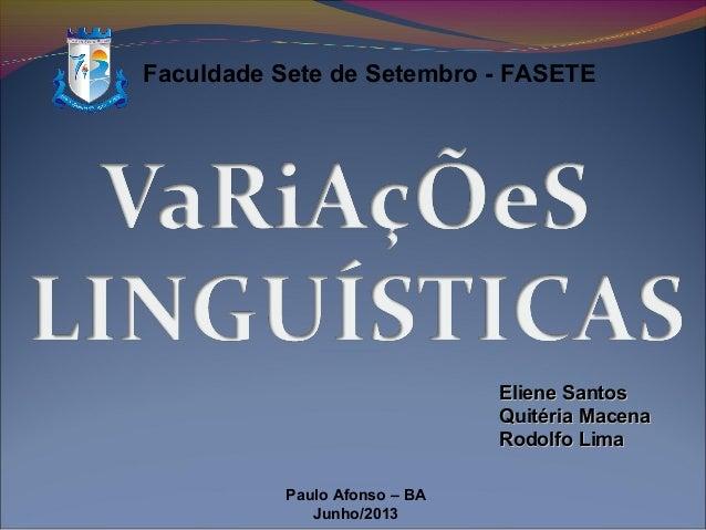 Faculdade Sete de Setembro - FASETE Eliene SantosEliene Santos Quitéria MacenaQuitéria Macena Rodolfo LimaRodolfo Lima Pau...