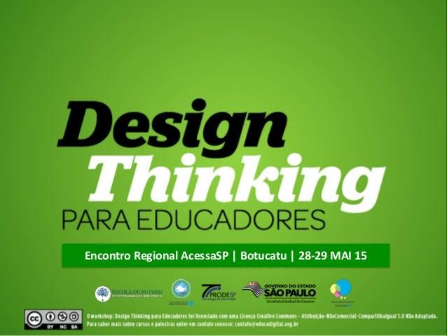 Encontro  Regional  AcessaSP  |  Botucatu  |  28-‐29  MAI  15