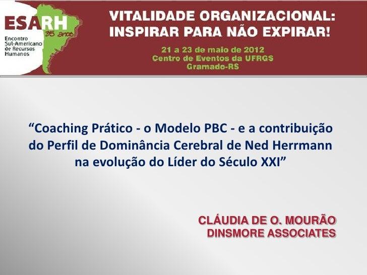 """""""Coaching Prático - o Modelo PBC - e a contribuiçãodo Perfil de Dominância Cerebral de Ned Herrmann        na evolução do ..."""