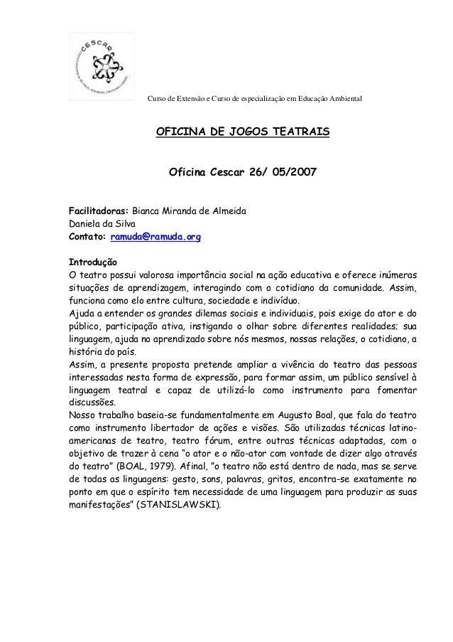 Curso de Extensão e Curso de especialização em Educação Ambiental  OFICINA DE JOGOS TEATRAIS  Oficina Cescar 26/ 05/2007  ...