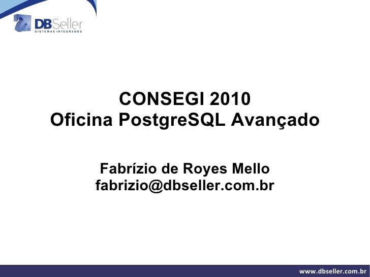 Oficina postgresql avançado_consegi2010