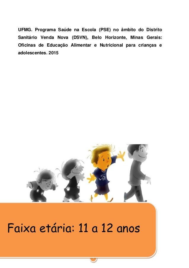 1 UFMG. Programa Saúde na Escola (PSE) no âmbito do Distrito Sanitário Venda Nova (DSVN), Belo Horizonte, Minas Gerais: Of...