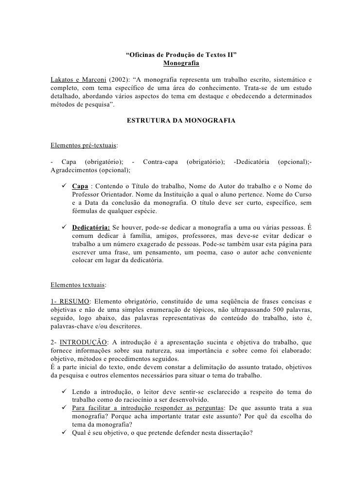 """""""Oficinas de Produção de Textos II""""                                      MonografiaLakatos e Marconi (2002): """"A monografia..."""
