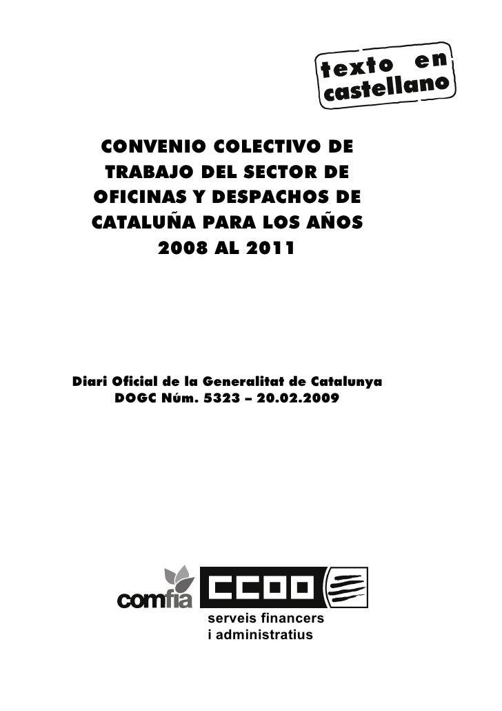 CONVENIO COLECTIVO DE    TRABAJO DEL SECTOR DE   OFICINAS Y DESPACHOS DE   CATALUÑA PARA LOS AÑOS         2008 AL 2011    ...