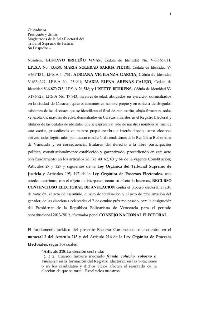 1CiudadanosPresidente y demásMagistrados de la Sala Electoral delTribunal Supremo de JusticiaSu Despacho.-Nosotros, GUSTAV...
