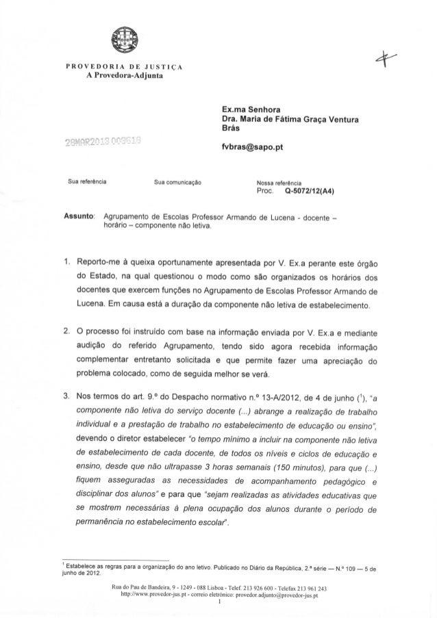 P R O V E D O R I A D E J U S T I Ç AA Provedora-AdjuntaHr28HQR20180C:Ex.ma SenhoraDra. Maria de Fátima Graça VenturaBrásf...
