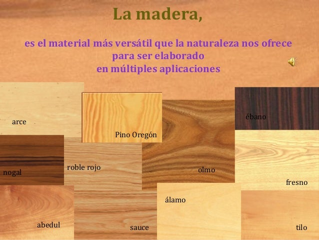La madera,es el material más versátil que la naturaleza nos ofrecepara ser elaboradoen múltiples aplicacionesfresnoarcerob...
