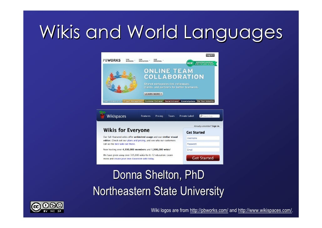 Wikis and World Languages              Donna Shelton, PhD      Northeastern State University                  Wiki logos a...
