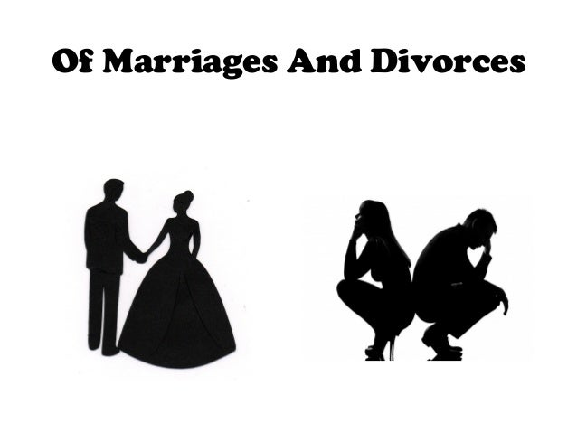 Of Marriages And Divorces