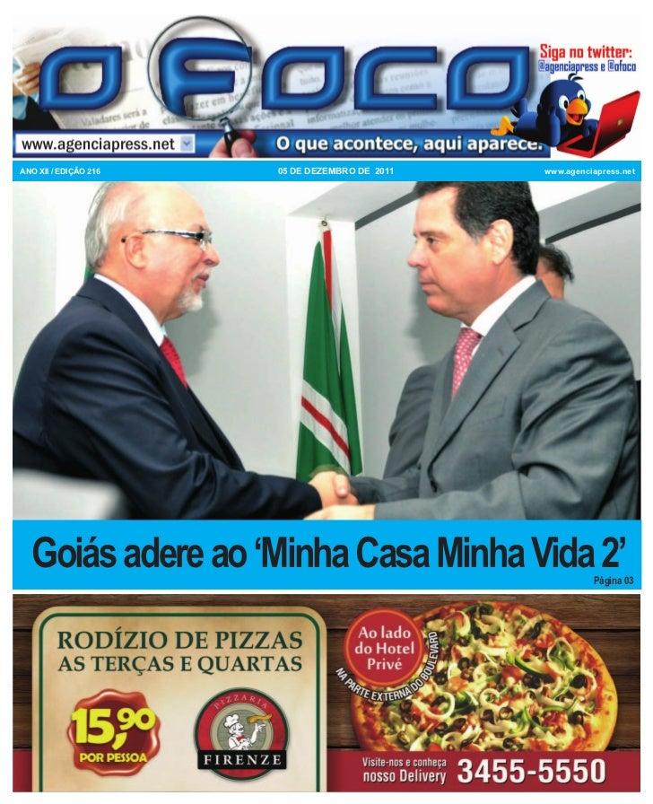 ANO XII / EDIÇÃO 216   05 DE DEZEMBRO DE 2011   www.agenciapress.net  Goiás adere ao 'Minha Casa Minha Vida 2'            ...