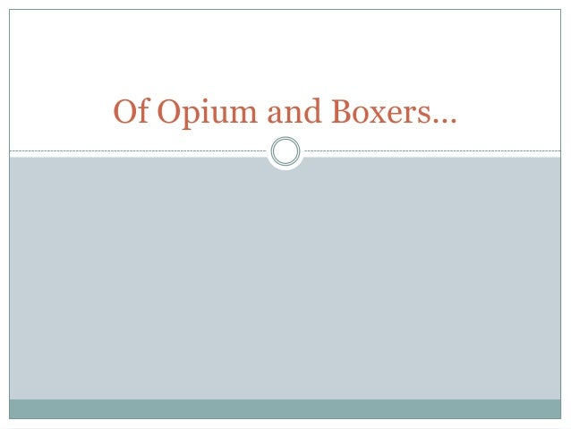 Of Opium and Boxers…