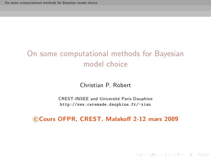 On some computational methods for Bayesian model choice                  On some computational methods for Bayesian       ...