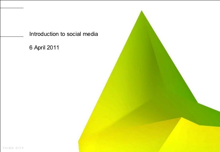 Introduction to social media 6 April 2011
