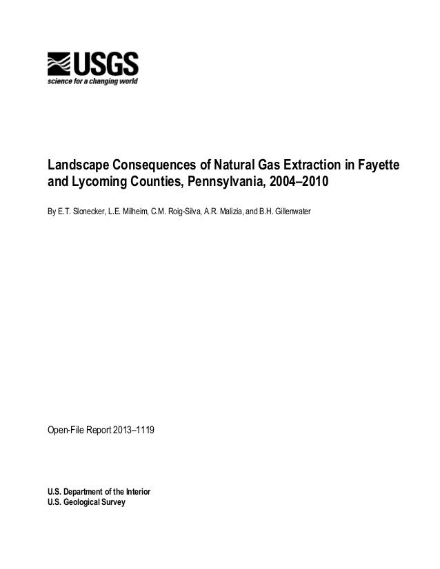 U.S. Department of the InteriorU.S. Geological SurveyLandscape Consequences of Natural Gas Extraction in Fayetteand Lycomi...