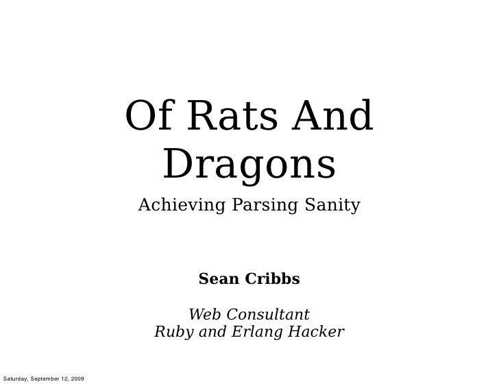 Of Rats And                                 Dragons                                Achieving Parsing Sanity               ...