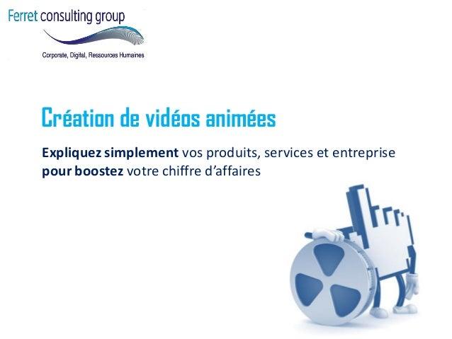 Création de vidéos animées  Expliquez simplement vos produits, services et entreprise pour boostez votre chiffre d'affaires