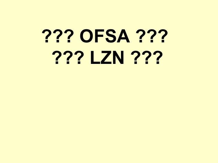 ??? OFSA ???  ??? LZN ???