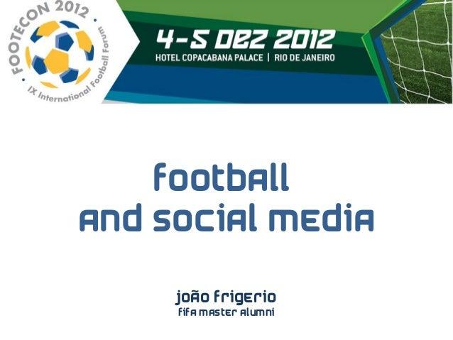 footballand social media     João Frigerio     FIFA Master Alumni