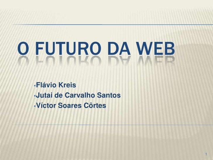 O Futuro Da Web