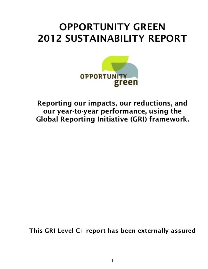 OPPORTUNITY GREEN  2012 SUSTAINABILITY REPORT  Reporting our impacts, our reductions, and    our year-to-year performance,...