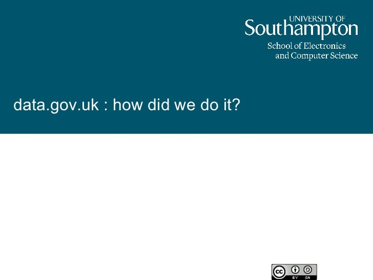 data.gov.uk : how did we do it?Professor Nigel ShadboltUK Open Data Advisor16th March 2011Paris                           ...