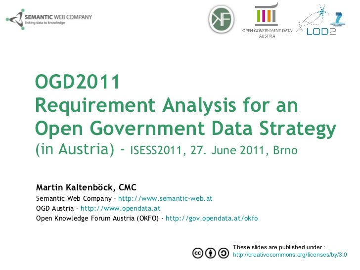 OGD2011 Requirement Analysis for an  Open Government Data Strategy  (in Austria) -  ISESS2011, 27. June 2011, Brno Martin ...