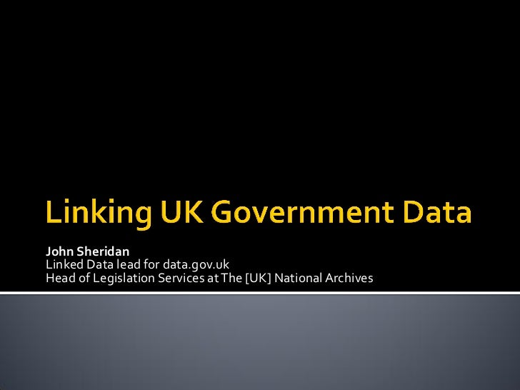 John SheridanLinked Data lead for data.gov.ukHead of Legislation Services at The [UK] National Archives