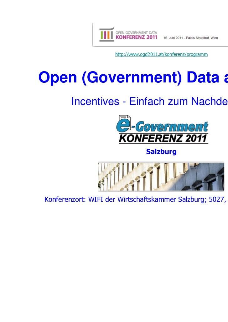 http://www.ogd2011.at/konferenz/programmOpen (Government) Data and e-…        Incentives - Einfach zum Nachdenken         ...
