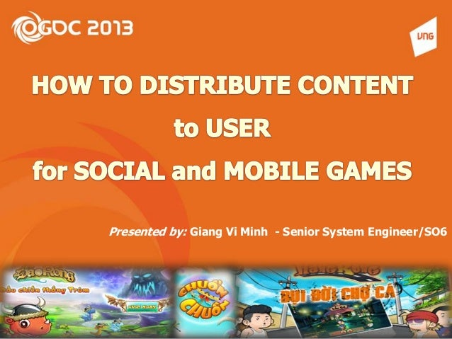 Ogdc 2013 how to distribute content touser for social and mobile game