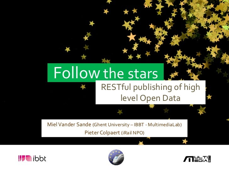 Follow the stars                       RESTful publishing of high                           level Open DataMiel Vander San...