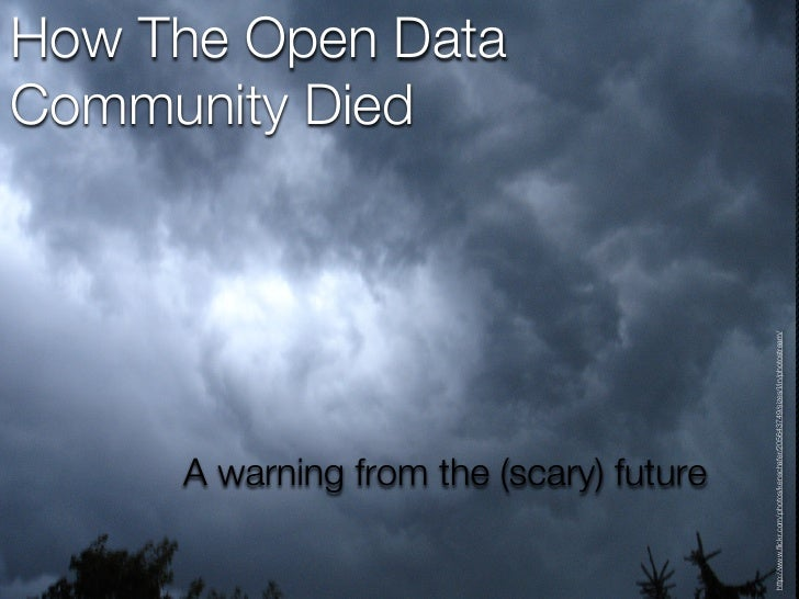 How The Open Data Community Died - A Warning From The Future