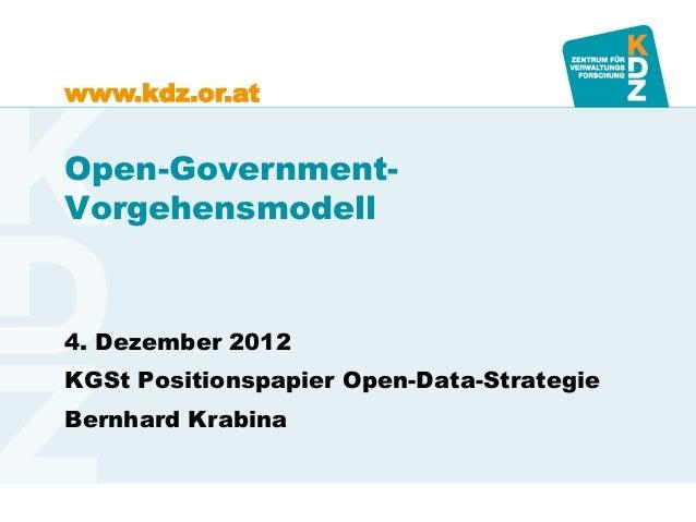 www.kdz.or.atOpen-Government-Vorgehensmodell4. Dezember 2012KGSt Positionspapier Open-Data-StrategieBernhard Krabina