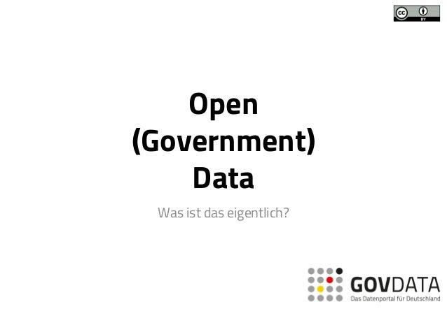 Open (Government) Data  Was ist das eigentlich?