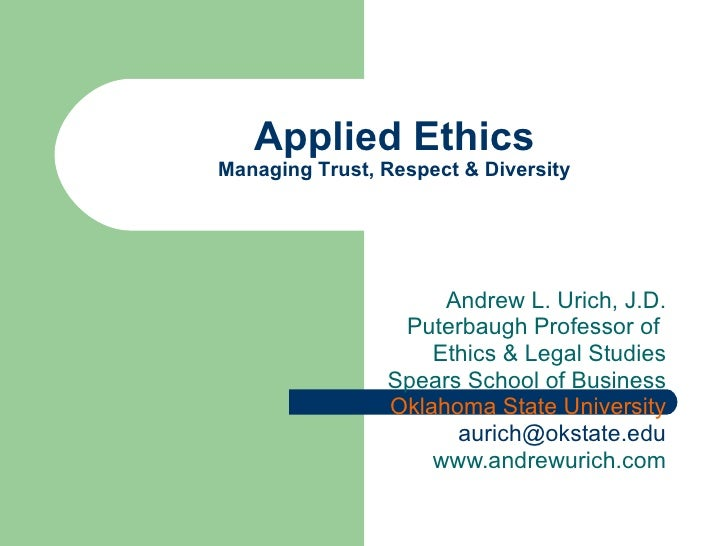 Andrew L. Urich, J.D. Puterbaugh Professor of  Ethics & Legal Studies Spears School of Business Oklahoma State University ...