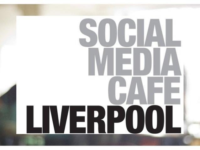 Liverpool Digital Events - Social Media cafe Introduction