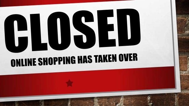 Are bricks and mortar stores closing because of you.