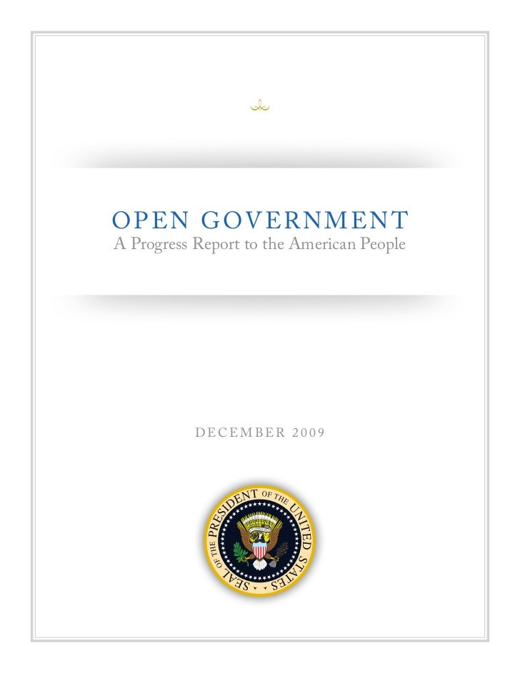 O P EN G OV ER N M EN T A Progress Report to the American People                DECEM BER 2 0 09