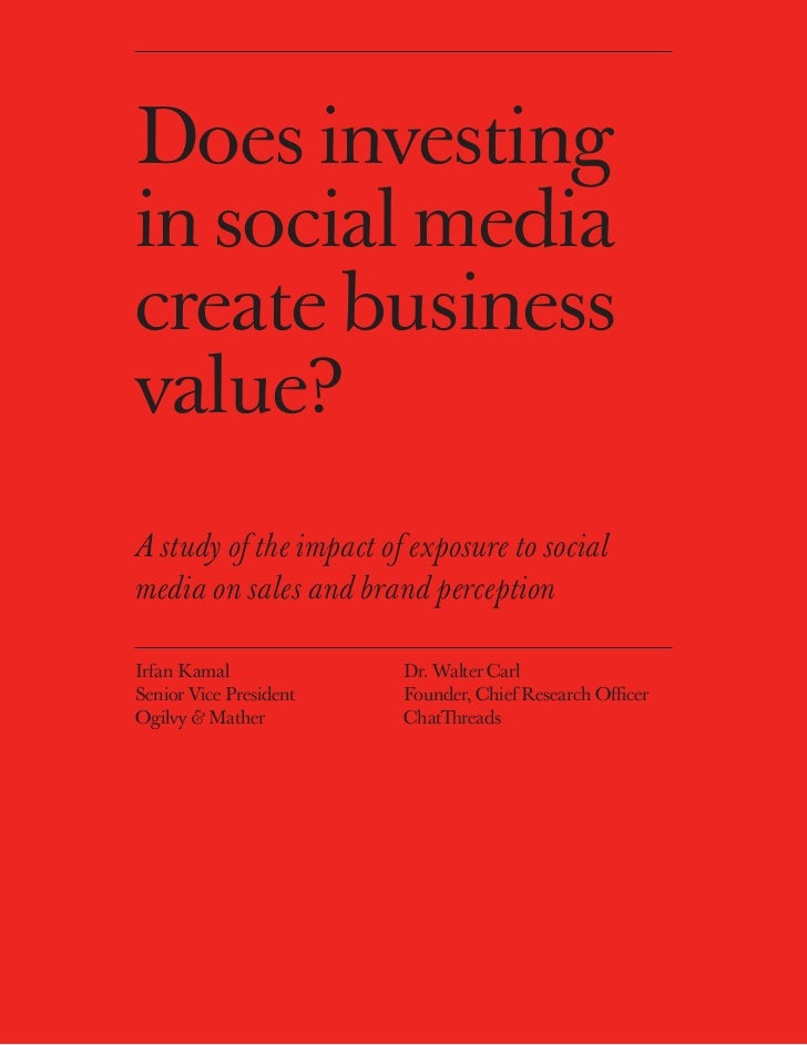 Does investingin social mediacreate businessvalue?A study of the impact of exposure to socialmedia on sales and brand perc...