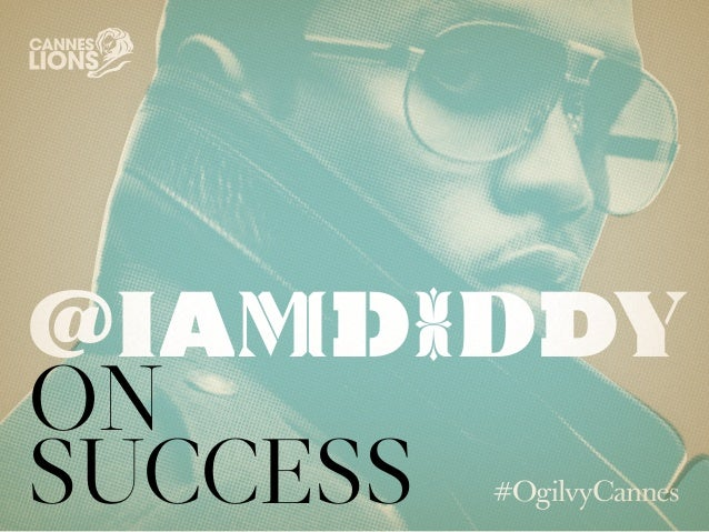 .@iamdiddy on Success at #CannesLions / #OgilvyCannes