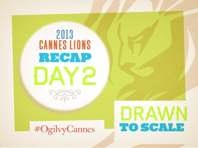 2013cannes lionsrecapday28 Drawnto Scale