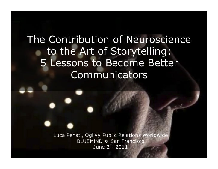 The Contribution of Neuroscience   to the Art of Storytelling:  5 Lessons to Become Better        Communicators     Luca P...
