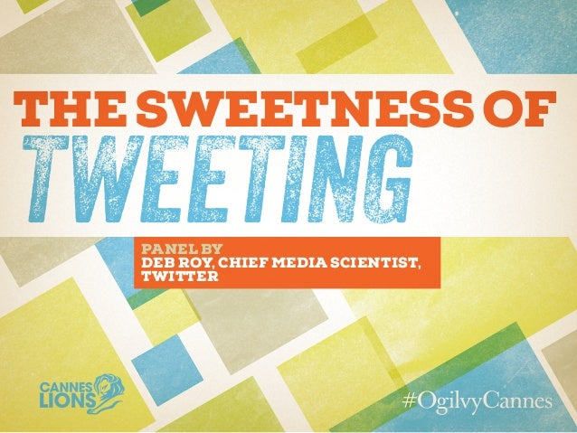 The Sweetness of Tweeting #CannesLions / #OgilvyCannes