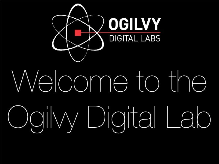Welcome to the Ogilvy Digital Lab