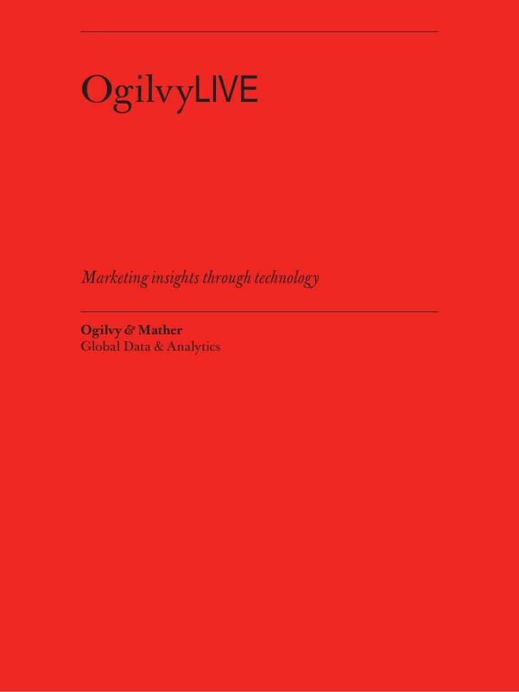 OgilvyLIVE    Marketing insights through technology  Ogilvy & Mather Global Data & Analytics