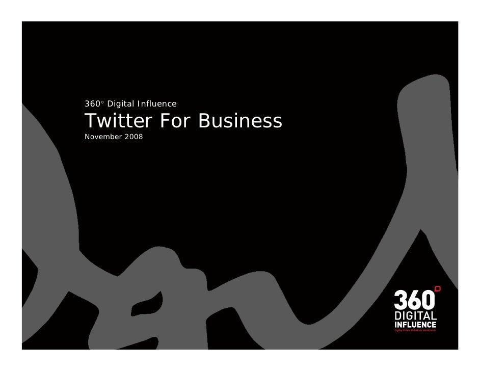 360 Digital Influence  Twitter For Business November 2008