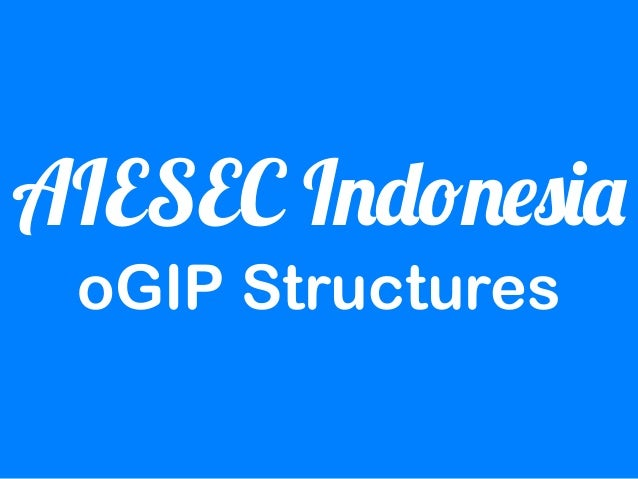 AIESEC Indonesia oGIP Structures