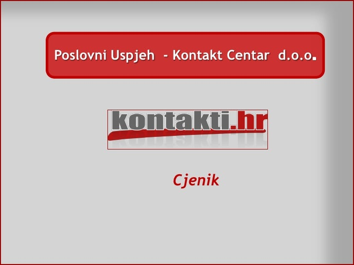 Poslovni Uspjeh - Kontakt Centar d.o.o.                      Cjenik