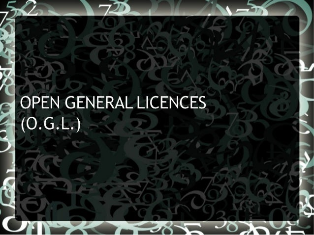 Open General Export and Trade Control Licences are licencesavailable for all exporters or traders to use and allow the exp...