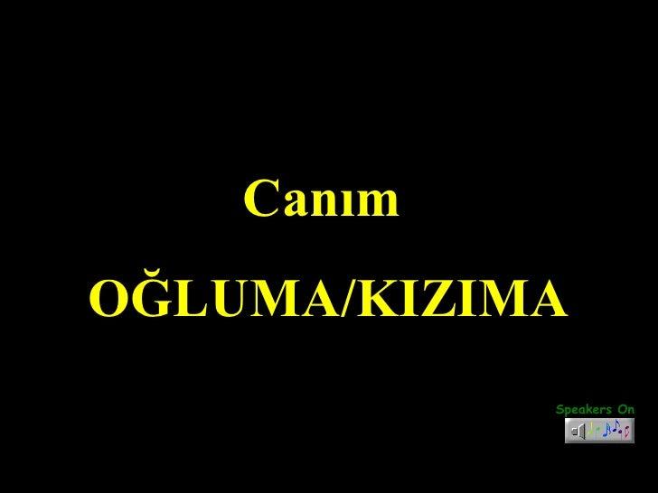 Speakers On Canım  OĞLUMA/KIZIMA