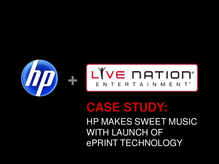 +<br />CASE STUDY: <br />HP MAKES SWEET MUSIC WITH LAUNCH OF ePRINT TECHNOLOGY<br />